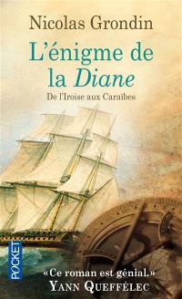 L'énigme de la Diane, De l'Iroise aux Caraïbes