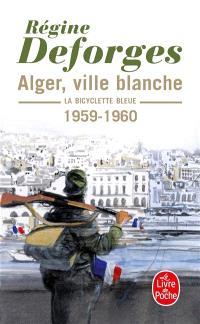 La bicyclette bleue. Volume 8, Alger, ville blanche : 1959-1960