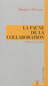 La faune de la collaboration : articles 1932-1942
