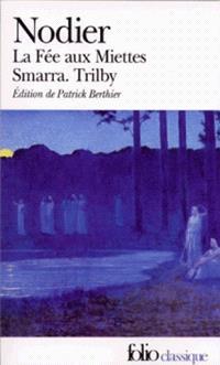 La fée aux miettes; Smarra; Trilby