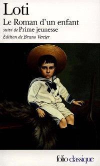 Le roman d'un enfant; Suivi de Prime jeunesse