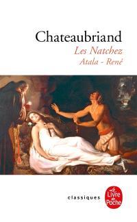 Les Natchez; Atala; René