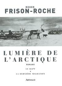 Lumière de l'Arctique : romans