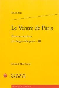 Oeuvres complètes, Les Rougon-Macquart. Volume 3, Le ventre de Paris