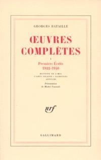 Oeuvres complètes. Volume 1, Premiers écrits, 1922-1940; Histoire de l'oeil; L'anus solaire