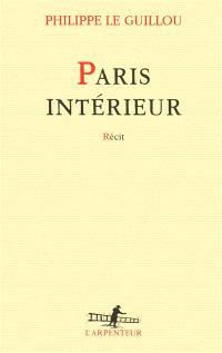 Paris intérieur : récit