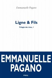 Trilogie des rives. Volume 1, Ligne & fils