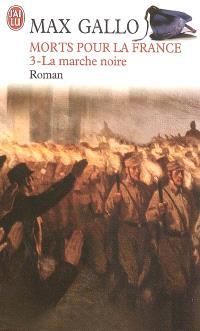 Morts pour la France. Volume 3, La marche noire, 1917-1944