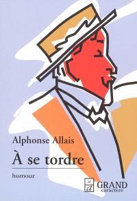 A se tordre : histoires chatnoiresques (1891)
