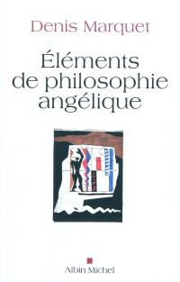 Eléments de philosophie angélique : introduction au devenir humain