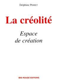La créolité, espace de création