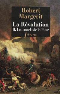 La Révolution. Volume 2, Les autels de la peur
