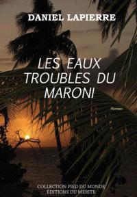Les eaux troubles du Maroni