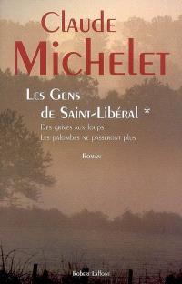 Les gens de Saint-Libéral. Volume 1