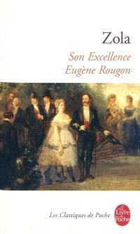 Les Rougon-Macquart. Volume 6, Son Excellence Eugène Rougon