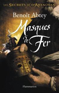 Les secrets de d'Artagnan. Volume 2, Masques de fer