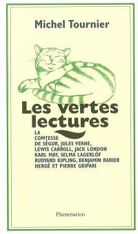 Les vertes lectures : la comtesse de Ségur, Jules Verne, Lewis Carroll, Jack London, Karl May, Selma Lagerlöf, Rudyard Kipling, Benjamin Rabier, Hergé et Pierre Gripari