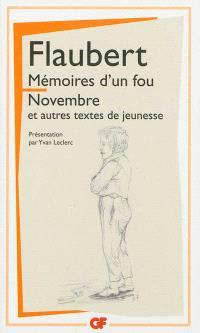 Mémoires d'un fou; Novembre : et autres textes de jeunesse
