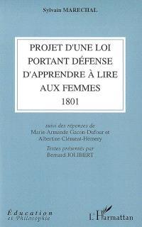Projet d'une loi portant défense d'apprendre à lire aux femmes (1801). Suivi de Réponses de Marie-Armande Gacon-Dufour et Albertine Clément-Hémery - Librairie Mollat Bordeaux