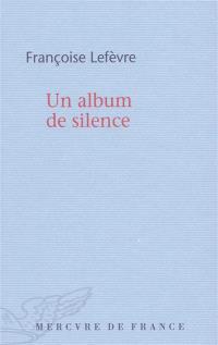Un album de silence : inventiare de l'oubli I