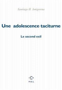 Une adolescence taciturne : le second exil