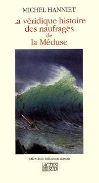 La Véridique histoire des naufragés de la Méduse