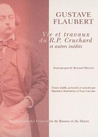 Vie et travaux du RP Cruchard : et autres inédits