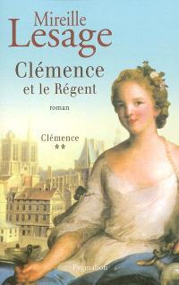 Clémence. Volume 2, Clémence et le Régent