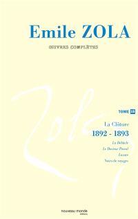 Emile Zola : oeuvres complètes. Volume 15, La clôture des Rougon-Macquart : (1892-1893)