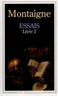Essais. Volume 2, Livre 2