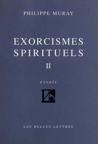 Exorcismes spirituels. Volume 2