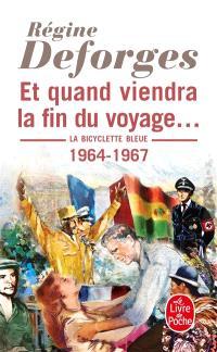 La bicyclette bleue. Volume 10, Et quand viendra la fin du voyage... : 1964-1967