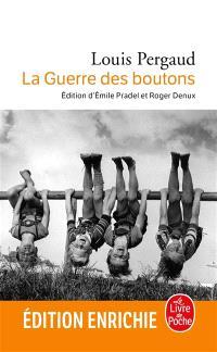 La guerre des boutons : roman de ma douzième année; Suivi de Les petits gars des champs. La vie de Louis Pergaud