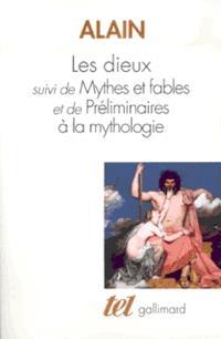 Les Dieux; Préliminaire à la mythologie; Mythes et fables