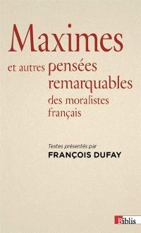 Maximes et autres pensées remarquables des moralistes français
