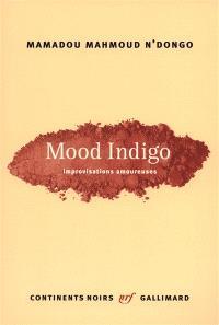 Mood indigo : improvisations amoureuses