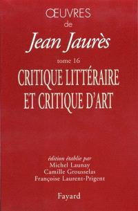 Oeuvres de Jean Jaurès. Volume 16, Critique littéraire et critique d'art
