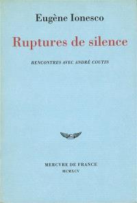 Ruptures de silence : rencontres avec André Coutin