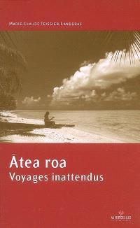Atea Roa : voyages inattendus