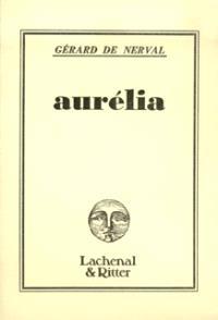 Aurélia; Un roman à faire; Lettres à Aurélia