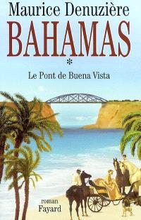 Bahamas. Volume 1, Le pont de Buena Vista