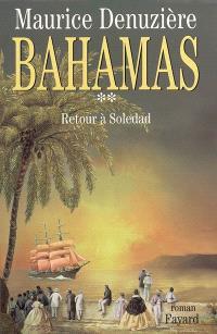 Bahamas. Volume 2, Retour à Soledad