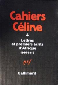 Cahiers Céline. Volume 4, Lettres et premiers écrits d'Afrique : 1916-1917