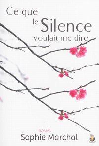 Ce que le silence voulait me dire : roman psychologique