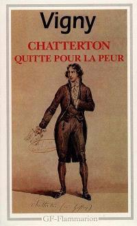 Chatterton; Quitte pour la peur