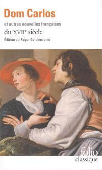 Dom Carlos et autres nouvelles françaises du XVIIe siècle