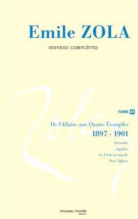Emile Zola : oeuvres complètes. Volume 18, De l'Affaire aux Quatre Evangiles : 1897-1901