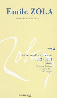 Emile Zola : oeuvres complètes. Volume 11, La fortune d'Octave Mouret (1882-1883)