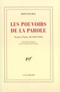 Essais et notes. Volume 2, Les Pouvoirs de la parole : 1935-1943