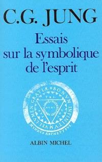Essais sur la symbolique de l'esprit